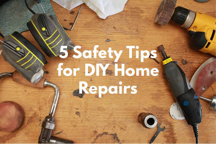 5 Safety Tips for DIY Home Repairs